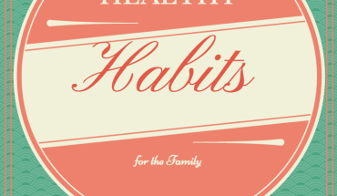 7 Healthy Habits For The Family