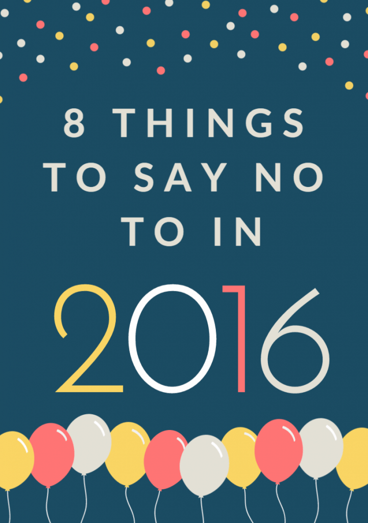 8 Things To Say No To In 2016