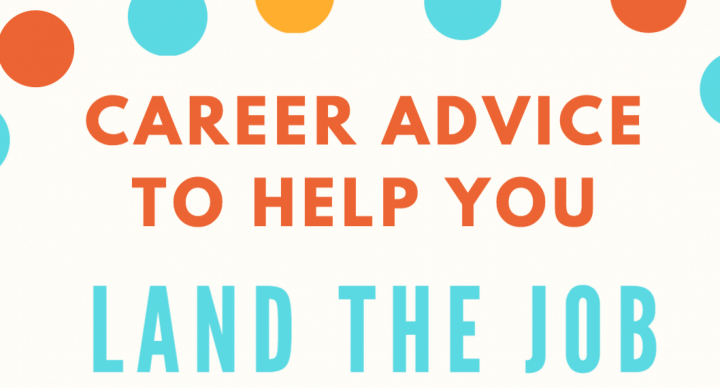 Career Advice To Help You Land The Job You Love: 8 Tips For Success