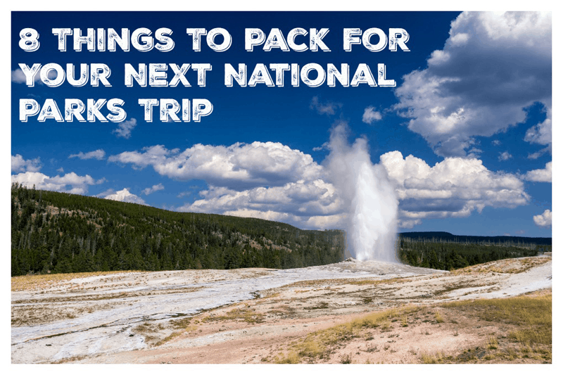 8 Things To Pack For Your Next National Parks Trip