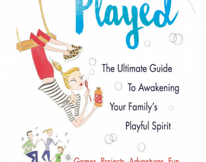Put Your Phone Down And Go Buy 'Well Played: The Ultimate Guide to Awakening Your Family's Playful Spirit'