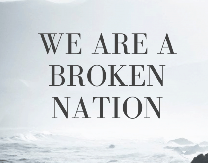 We Are A Broken Nation