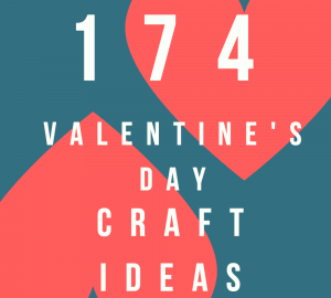 174 Valentine's Day Craft Ideas For Kids
