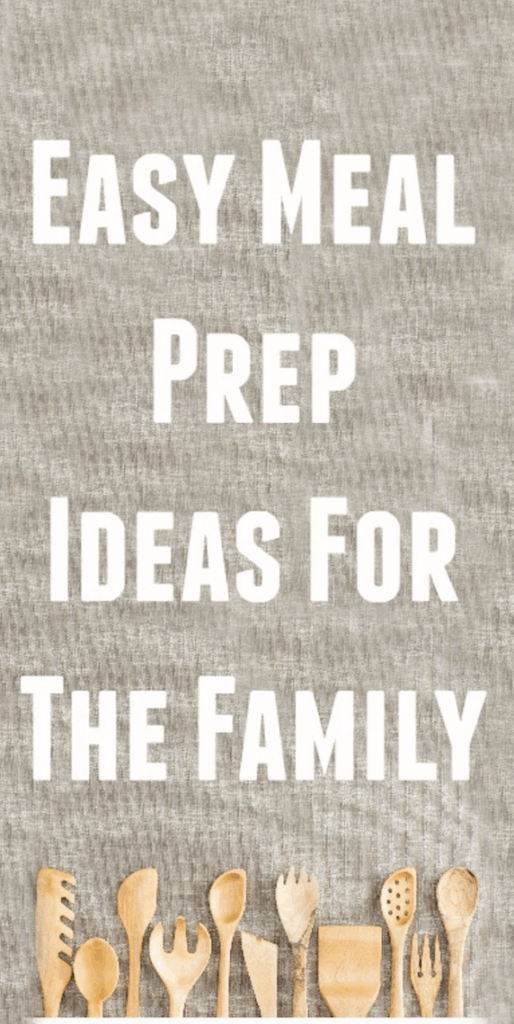 Easy Meal Prep Ideas For The Family