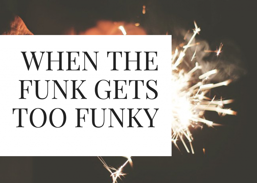 When The Funk Gets Too Funky: Giving Yourself Permission To Heal