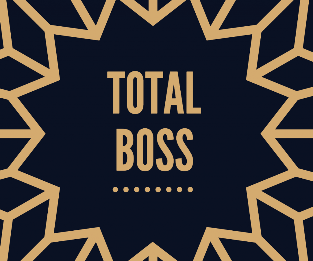 Be a Total Boss