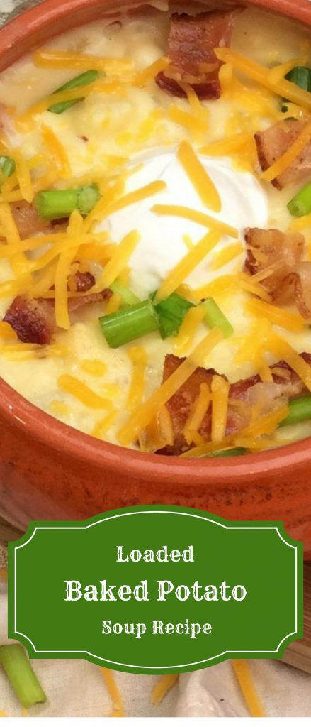Loaded Baked Potato Soup Recipe